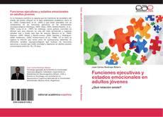 Copertina di Funciones ejecutivas y estados emocionales en adultos jóvenes