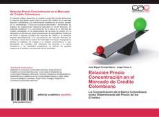 Portada del libro de Relación Precio Concentración en el Mercado de Crédito Colombiano
