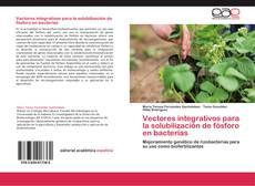 Vectores integrativos para la solubilización de fósforo en bacterias的封面