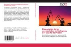 Bookcover of Diagnóstico de las necesidades metrológicas del Estado de Puebla