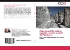 Couverture de Aspectos de la cultura popular romana a partir de Pompeya