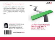 Bookcover of Las Relaciones Públicas como medio para el manejo de Crisis