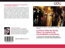 Capa do livro de La Plaza Vidal de Santa Clara: un espacio de necesidades y prácticas.
