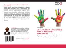 Buchcover von La recreación como medio para el desarrollo comunitario