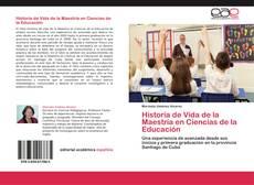 Bookcover of Historia de Vida de la Maestría en Ciencias de la  Educación