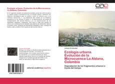 Обложка Ecología urbana.   Evolución de la Microcuenca La Aldana, Colombia