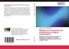 Bookcover of Método de resolución de problemas en lógica matemática