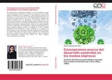 Bookcover of Concepciones acerca del desarrollo sostenible en los medios impresos