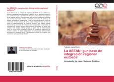 Portada del libro de La ASEAN: ¿un caso de integración regional exitoso?