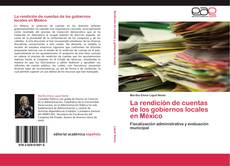 Copertina di La rendición de cuentas de los gobiernos locales en México