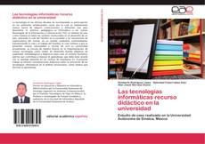 Copertina di Las tecnologías informáticas recurso didáctico en la universidad