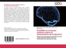Buchcover von El GABA en el tracto solitario sobre la homeostasis de la glucosa