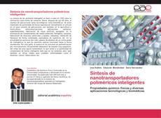 Bookcover of Síntesis de nanotransportadores poliméricos inteligentes
