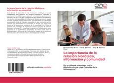 Buchcover von La importancia de la relación biblioteca, información y comunidad
