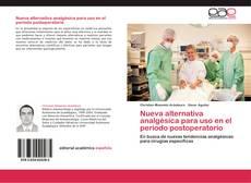 Portada del libro de Nueva alternativa analgésica para uso en el periodo postoperatorio