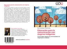 Portada del libro de Educación para la comunicación con mujeres indígenas