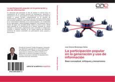 Bookcover of La participación popular en la generación y uso de información