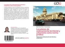 Portada del libro de Los planes de ordenamiento territorial y urbanismo como norma jurídica