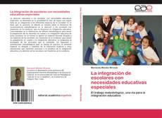 Portada del libro de La integración de escolares con necesidades educativas especiales