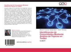 Buchcover von Identificación de Comunidades Mediante Análisis de Tópicos en Twitter