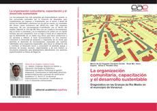 Bookcover of La organización comunitaria, capacitación y el desarrollo sustentable