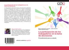 Bookcover of La participación de los trabajadores en la toma de decisiones