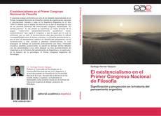 Couverture de El existencialismo en el Primer Congreso Nacional de Filosofía