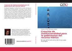 Buchcover von Creación de institucionalidad para la gobernanza del recurso hídrico