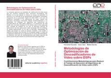 Обложка Metodologías de Optimización de Descodificadores de Video sobre DSPs