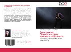 Bookcover of Esquizofrenia: Diagnóstico, tipos, etiología y tratamientos