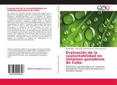 Bookcover of Evaluación de la sustentabilidad en sistemas ganaderos de Cuba.