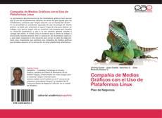 Bookcover of Compañía de Medios Gráficos con el Uso de Plataformas Linux