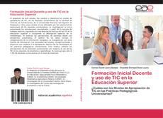 Copertina di Formación Inicial Docente y uso de TIC en la Educación Superior