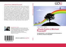 Bookcover of ¿Paulo Freire o Michael Foucault?