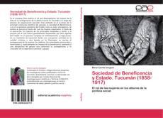 Bookcover of Sociedad de Beneficencia y Estado. Tucumán (1858-1917)