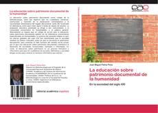 Bookcover of La educación sobre patrimonio documental de la humanidad