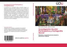 Bookcover of Investigación Acción Participativa y Cartografía Social