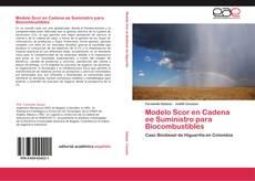 Bookcover of Modelo Scor en Cadena ee Suministro para Biocombustibles