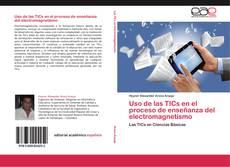 Bookcover of Uso de las TICs en el proceso de enseñanza del electromagnetismo