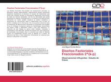 Bookcover of Diseños Factoriales Fraccionados 2^(k-p)