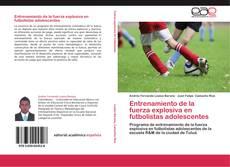Bookcover of Entrenamiento de la fuerza explosiva en futbolistas adolescentes