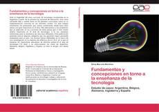 Bookcover of Fundamentos y concepciones  en torno a la enseñanza de la tecnología