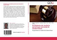 Обложка El Sistema de Justicia penal que necesita la modernidad
