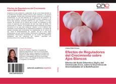 Copertina di Efectos de Reguladores del Crecimiento sobre Ajos Blancos