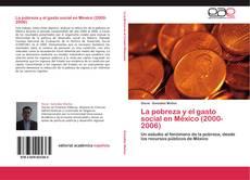 Portada del libro de La pobreza y el gasto social en México (2000-2006)