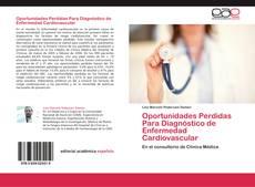 Bookcover of Oportunidades Perdidas Para Diagnóstico de Enfermedad Cardiovascular