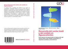 Обложка Desarrollo del sector textil y del vestido en Aguascalientes