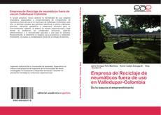 Capa do livro de Empresa de Reciclaje de neumáticos fuera de uso en Valledupar-Colombia