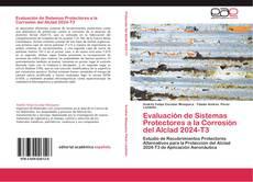 Bookcover of Evaluación de Sistemas Protectores a la Corrosión del Alclad 2024-T3