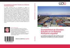 Bookcover of Contabilidad de Gestión: Estudio en el Sistema Portuario español